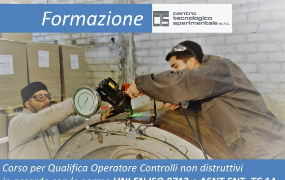 Formazione C.T.S. per Qualifica Operatore Controlli non Distruttivi, in accordo con le norme UNI EN ISO 9712 e ASNT SNT–TC 1A